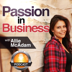 Passion In Business by Passion In Business: Making Connections Happen | Networking | Business | Allie McAdam