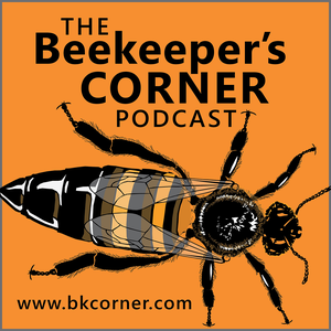 The Beekeeper's Corner Beekeeping Podcast by Kevin Inglin