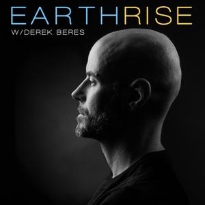 EarthRise w/ Derek Beres by Derek Beres