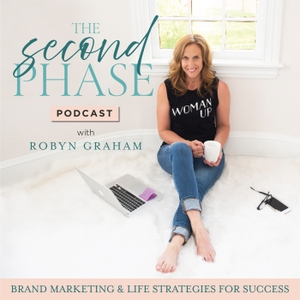 The Second Phase Podcast - Brand Strategy, Personal Branding, Clarity, Confidence, & Storytelling for Female Entrepreneurs by Robyn Graham, Brand Marketing Strategist and Personal Branding Coach