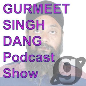 GURMEET SINGH DANG Podcast Show by GURMEET SINGH DANG