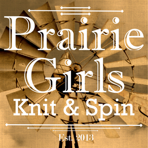 Prairie Girls Knit & Spin by Danie and Susie