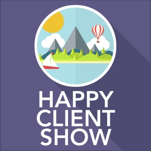 Happy Client Show: Helping Agency Pros Deliver Delight by Andrew Dymski and Ben Butler