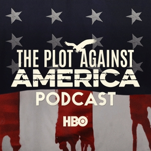 The Plot Against America Podcast by HBO