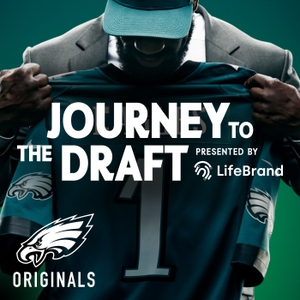 Journey To The Draft Podcast by Philadelphia Eagles