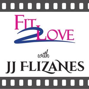 Fit 2 Love with JJ Flizanes by JJ Flizanes