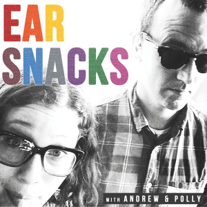 Ear Snacks by Andrew & Polly