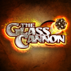 The Glass Cannon Podcast by The Glass Cannon