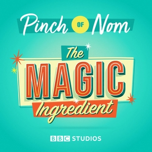 The Magic Ingredient with Pinch of Nom by BBC Studios & Pinch of Nom