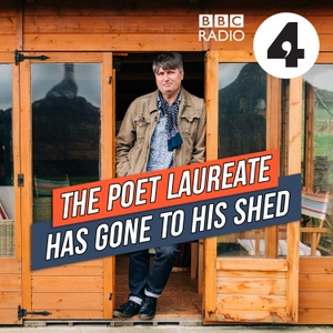 The Poet Laureate Has Gone to His Shed by BBC Radio 4