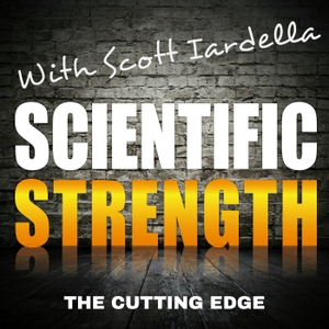Scientific Strength by Scott Iardella, MPT, CSCS reviews research in strength training
