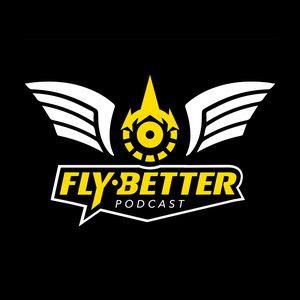 Fly Better Podcast by Fly Better