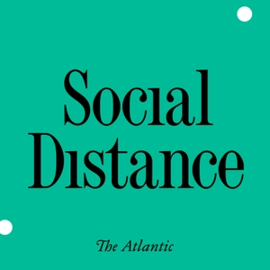 Social Distance by The Atlantic