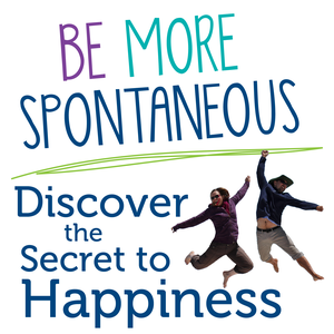 Be More Spontaneous: Discover the Secret to Happiness by Tim Wohlberg and Valerie McTavish, AKA The Spontaneous People, Seekers of Happiness, Spontaneity Experts, Self-Help & Travel Bloggers and Creators of BeMoreSpontaneous.com & Zufalladventures.com