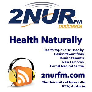 Health Naturally with Denis Stewart by 2NURFM