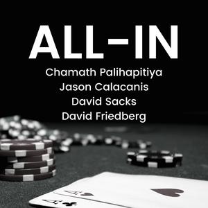All-In with Chamath, Jason, Sacks & Friedberg by Jason Calacanis