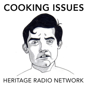 Cooking Issues by Heritage Radio Network