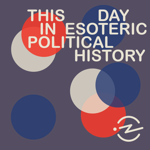 This Day in Esoteric Political History by Jody Avirgan & Radiotopia