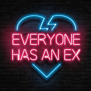 Everyone Has An Ex by Minty Media