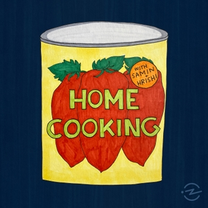 Home Cooking by Samin Nosrat & Hrishikesh HIrway