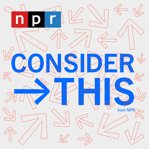 Consider This from NPR by NPR