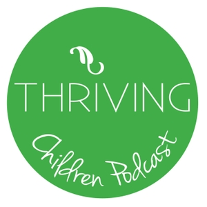 Thriving Children Podcast by Clare Crew