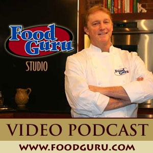 Food Guru Video Podcast by Chef Peter Harman C.E.C., The Food Guru