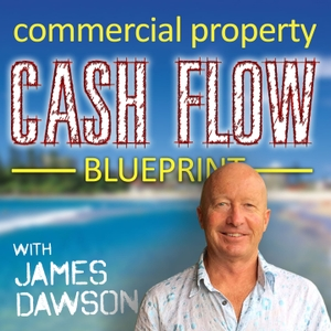 Commercial Property Cashflow Blueprint by James Dawson
