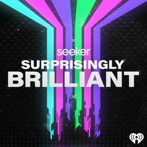Surprisingly Brilliant by iHeartRadio & Seeker