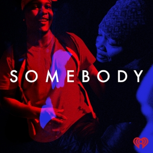 Somebody by iHeartRadio