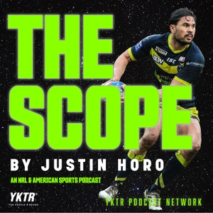 The Scope - NRL, NFL, NBA Podcast by Justin Horo