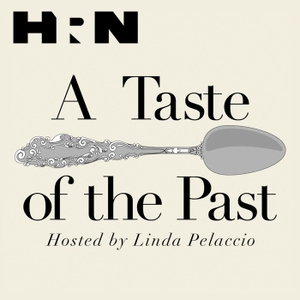 A Taste of the Past by Heritage Radio Network