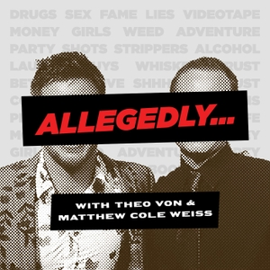 Allegedly with Matthew Cole Weiss by Theo Von & Matthew Cole Weiss