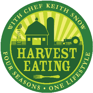 Harvest Eating Podcast-Four Seasons. One Lifestyle by chef keith snow