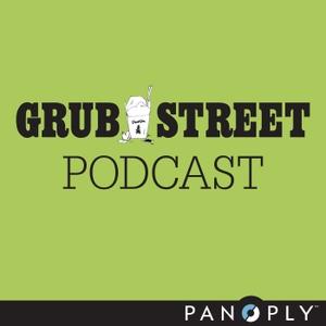 Grub Street Podcast by New York Magazine / Panoply