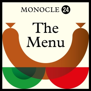 Monocle 24: The Menu by Monocle