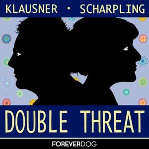 Double Threat with Julie Klausner & Tom Scharpling by Forever Dog