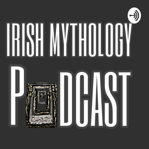 Irish Mythology Podcast by Marcas O hUiscín