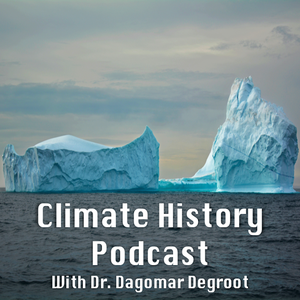 Climate History Podcast by Dagomar Degroot