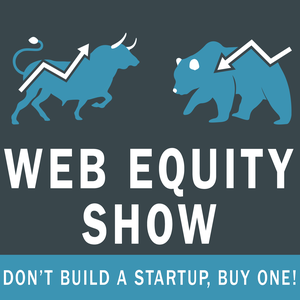 Web Equity Show with Justin Cooke and Ace Chapman by Justin Cooke and Ace Chapman share their real-life advice, examples, and ex