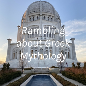 Rambling about Greek Mythology
