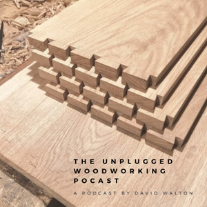 The Unplugged woodworking podcast by unplugged woodworking