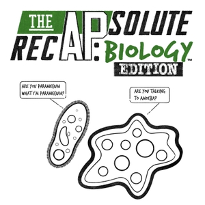 The APsolute RecAP: Biology Edition by Melanie Kingett