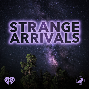 Strange Arrivals by iHeartRadio and Grim & Mild