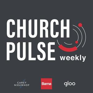 ChurchPulse Weekly by Carey Nieuwhof and David Kinnaman