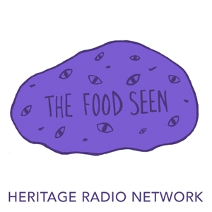 THE FOOD SEEN by Heritage Radio Network