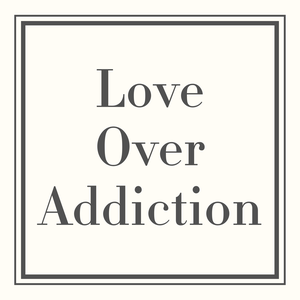 Love Over Addiction by Michelle Anderson