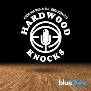 Hardwood Knocks: An NBA Podcast by Blue Wire