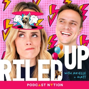 Riled Up with Arielle & Matt by Podcast Nation
