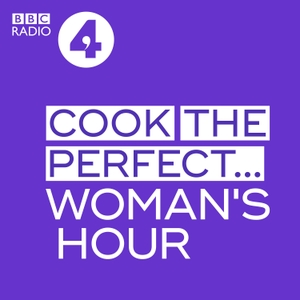 Cook The Perfect... by BBC Radio 4